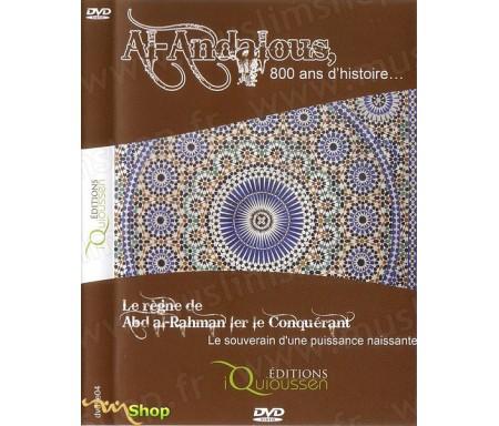 Al Andalous, 800 Ans d'Histoire - La Règne de Abd al-Rahman Ier le Conquérant, le Souverain d'une Puissance Naissante (DVD 4)