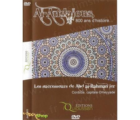 Al Andalous, 800 Ans d'Histoire - Les Successeurs de Abd Al-Rahman Ier, Cordoue Capitale Omeyyade (DVD 5)