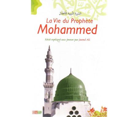 La Vie du Prophète Mohammed - Récits Expliqués aux Jeunes