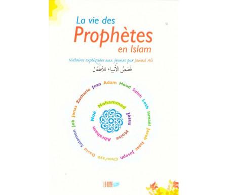 La Vie des Prophètes en Islam - Histoires Expliquées aux Jeunes
