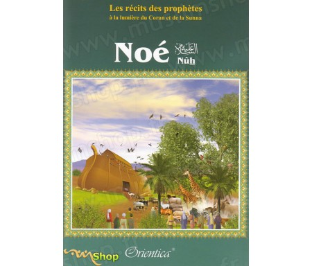 Les Récits des Prophètes : Noé (Nûh)
