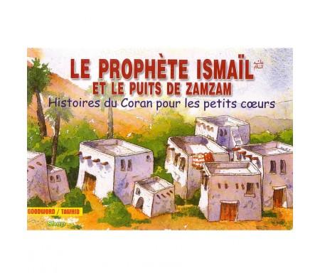 Le Prophète Ismaïl et le Puits de ZamZam