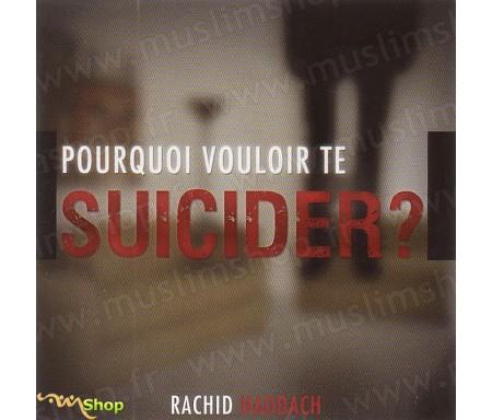 Pourquoi Vouloir te Suicider ?