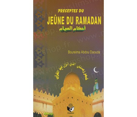 Préceptes du Jeûne du Ramadan
