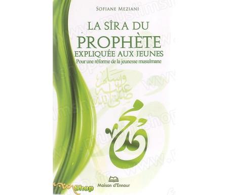 La Sîra du Prophète expliquée aux Jeunes - Pour une Réforme de la Jeunesse Musulmane