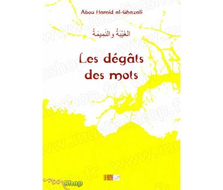 Les Dégâts des Mots - Précis d' Abû Hâmid AL-GHAZÂLÎ - Collection de la Tradition Musulmane Tome 12