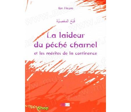 La Laideur du Péché Charnel et les Mérites de la Continence - Précis d'IBN HAZM AL-ANDALOUSSI - Collection de la Tradition Mus