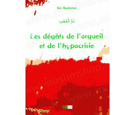 Les Dégâts de l'Orgueil et de l'Hypocrisie - Précis d' Abdullah IBN QUDAMA - Collection de la Tradition Musulmane Tome 14