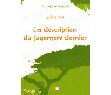 La Description du Jugement Dernier - Précis d' Al Harîth AL-MUHASÎBÎ - Collection de la Tradition Musulmane Tome 17