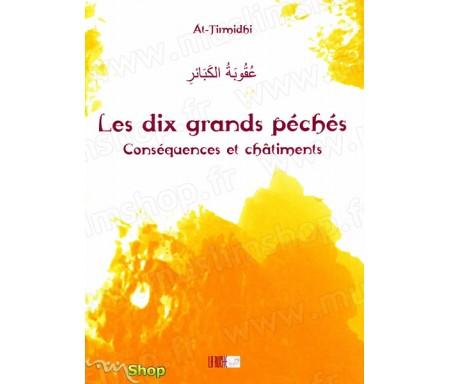 Les Dix Grands Péchés - Conséquences et Châtiments - Précis d' AL-TIRMIDHÎ - Collection de la Tradition Musulmane Tome 16