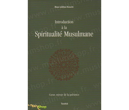 Introduction à la Spiritualité Musulmane