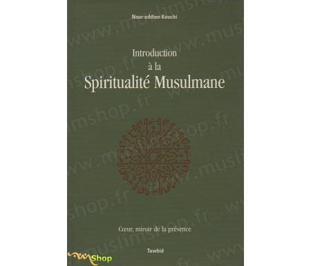 Introduction à la Spiritualité Musulmane