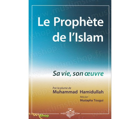 Le Prophète de l'Islam - Sa Vie, Son Oeuvre