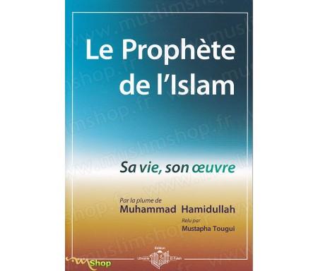 Le Prophète de l'Islam - Sa Vie, Son Oeuvre