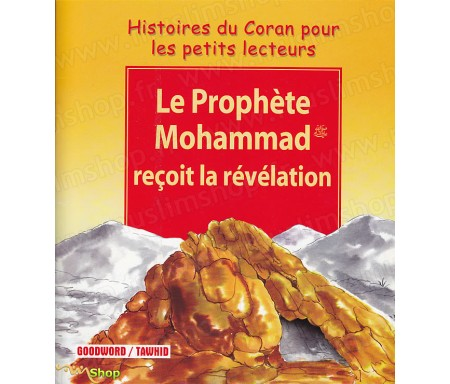 Le Prophète Mohammad reçoit la Révélation