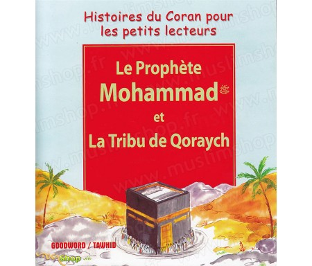 Le Prophète Mohammad et la Tribu de Qoraysh