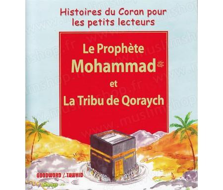 Le Prophète Mohammad et la Tribu de Qoraysh