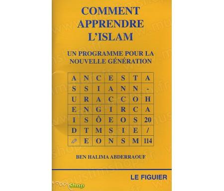 Comment apprendre l'Islam - Un programme pour la Nouvelle Génération