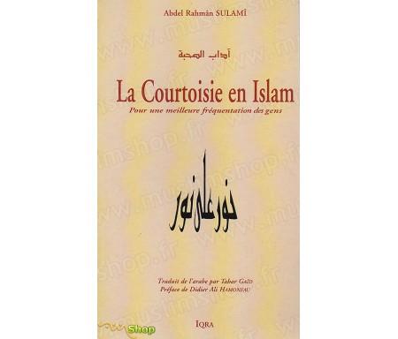 La Courtoisie en Islam (Âdâbu al-Suhba) - Pour une meilleure fréquentation des gens