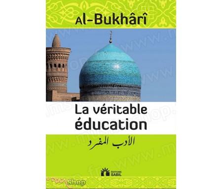 La Véritable Education (Al Adab Al Mufrad)