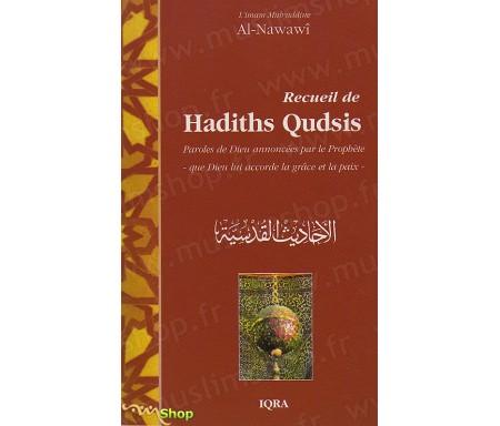 Recueil de Hadith Qudsis - Paroles de Dieu annoncées par le Prophète (Que Dieu lui accorde la Grâce et la Paix)