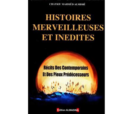 Histoires Merveilleuses et Inédites - Récits des Contemporains et des Pieux Prédecesseurs - Tome 1 et Tome 2