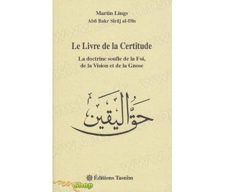 Le Livre de la Certitude - La Doctrine Soufie de la Foi, de la Vision et de la Gnose
