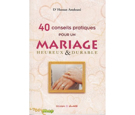 40 Conseils pour un Mariage Heureux et Durable
