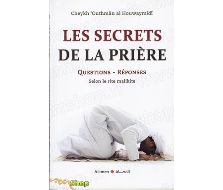 Les Secrets de la Prière - Questions / Réponses selon le rite Malikite