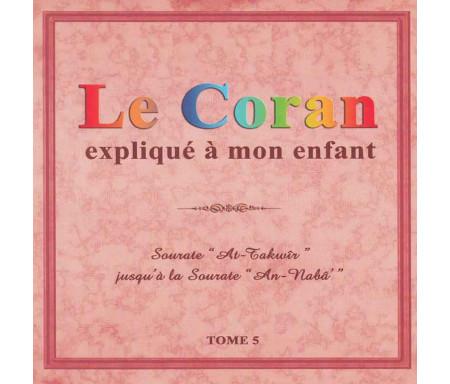 Le Coran Expliqué a Mon Enfant - Tome 5