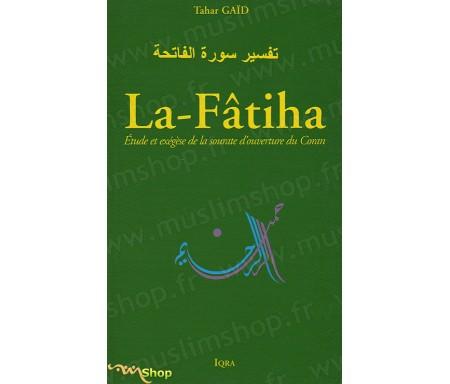 La-Fâtiha - Etude et éxègèse de la sourate d'ouverture du Coran (Tafsir sûrat al Fâtiha)