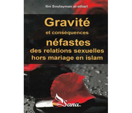 Gravité et Conséquences Néfastes de l'Acte Sexuel Hors Mariage