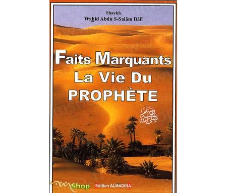 Les Faits Marquants la Vie du Prophète