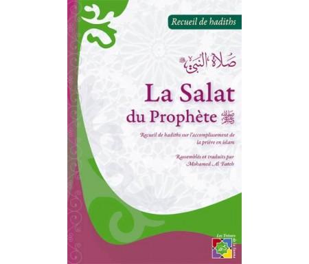 La Salat du Prophète - Recueil de Hadiths sur l'accomplissement de la Prière en Islam