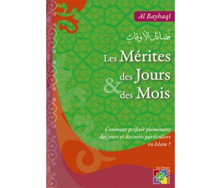 Les Mérites des Jours et des Mois - Comment Profiter Pleinement des Jours et des Mois Particuliers en Islam