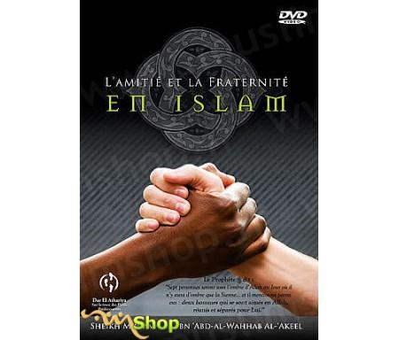L'Amitié et la Fraternité en Islam