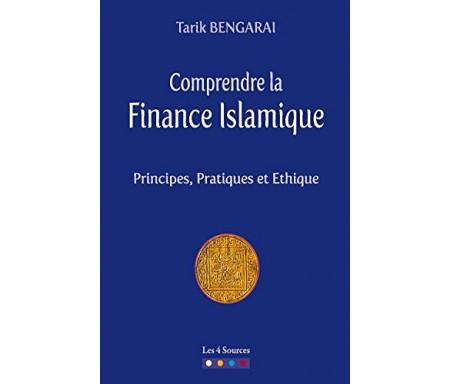 Comprendre la Finance Islamique - Principes, Pratiques et Ethique