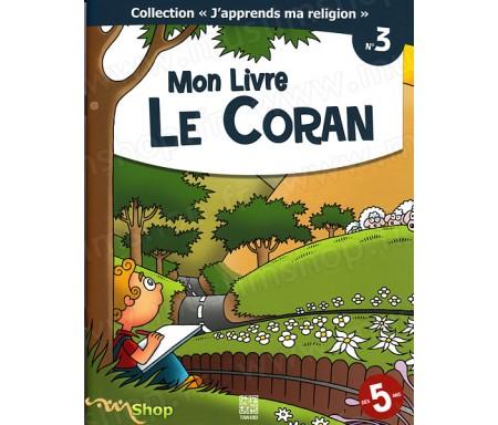 J'Apprends ma Religion - Mon Livre le Coran (Tome 3)