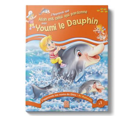 J'apprends qu'Allah est Celui qui pardonne avec Youmi le Dauphin (Tome 1)