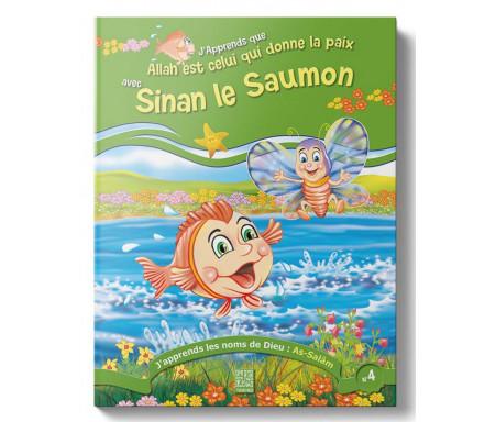 J'apprends que Allah est Celui qui donne la Paix avec Sinan le Saumon (Tome 4)