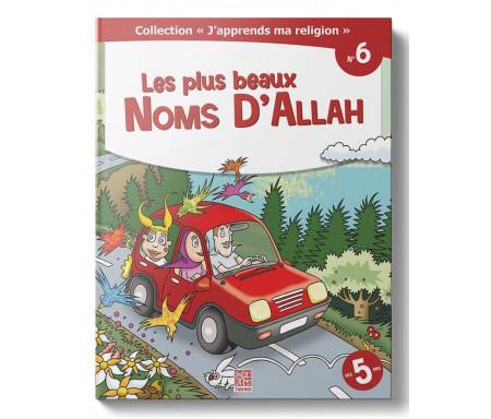 J'Apprends ma Religion - Les Plus Beaux Noms d'Allah (Tome 6)