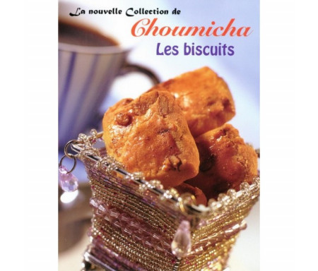 La Nouvelle Collection de Choumicha - Les Biscuits