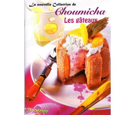 La Nouvelle Collection de Choumicha - Les Gâteaux
