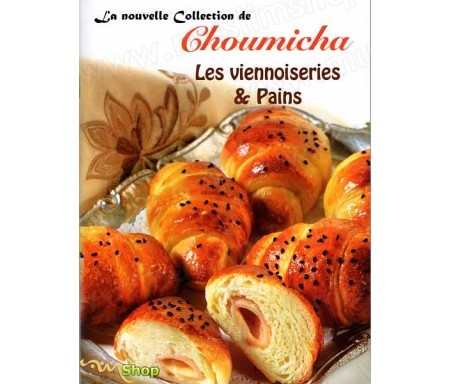 La Nouvelle Collection de Choumicha - Les Viennoiseries & Pains