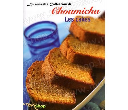 La Nouvelle Collection de Choumicha - Les Cakes
