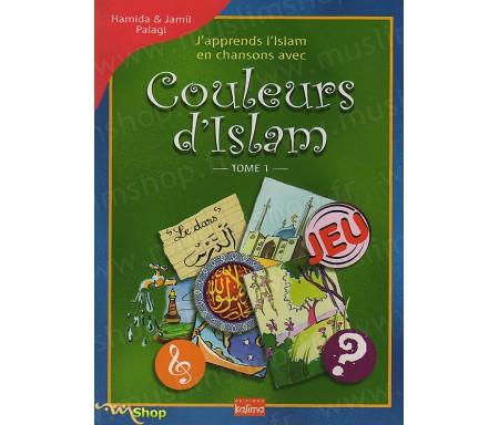 J'apprend l'Islam en chansons avec Couleurs d'Islam - Tome 1