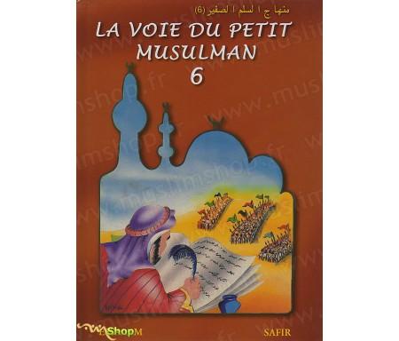 La Voie du Petit Musulman - Tome 6