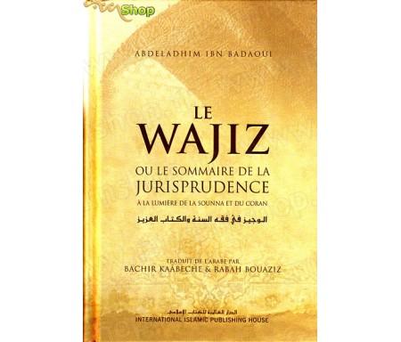 Le Wajiz ou le Sommaire de la Jurisprudence à la Lumière de la Sounna et du Coran