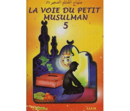 La Voie du Petit Musulman - Tome 5