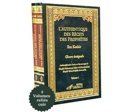 L'Authentique des Récits des Prophètes (Oeuvre Intégrale en 2 Volumes)